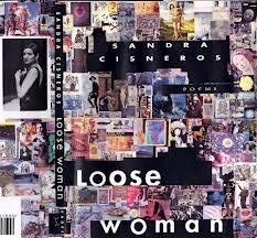 Loose Woman – How Sandra Cisneros Opened Me Up