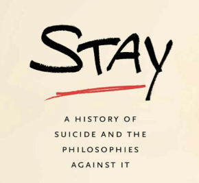 Stay: On Growing Up Atheist & Jennifer Michael Hecht's Secular Argument Against Suicide