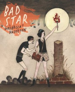 BAD STAR, Rebecca Hazelton, YesYes Books
